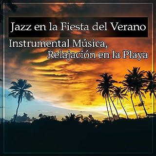 Jazz en la Fiesta del Verano: Instrumental Música, Relajacion en la Playa, Calmante Melodía de Piano y Saxofono, Sonidos Tranquila Música, Reducir el Estrés