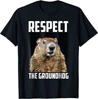Respect The Groundhog Woodchuck Photo Ground-Hog Day T-Shirt