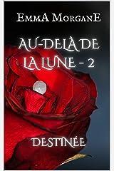 AU-DELÀ DE LA LUNE - 2: DESTINÉE Format Kindle