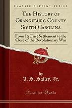 The History of Orangeburg County South Carolina