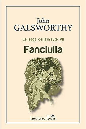 Fanciulla: La saga dei Forsyte VII (Aurora Vol. 40)