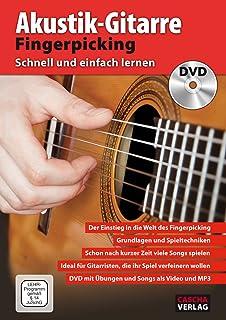 Akustik-Gitarre Fingerpicking - Schnell und einfach lernen + DVD