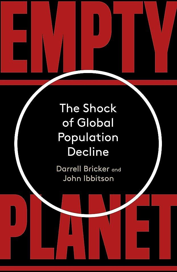 アーネストシャクルトン名声下線Empty Planet: The Shock of Global Population Decline (English Edition)
