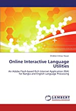 Online Interactive Language Utilities: An Adobe Flash-based Rich Internet Application (RIA) for Bangla and English Language Processing