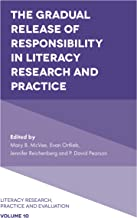 The Gradual Release of Responsibility in Literacy Research and Practice (Literacy Research, Practice and Evaluation Book 10)