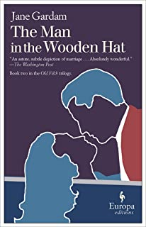The Man in the Wooden Hat (Old Filth Trilogy Book 2)