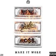 Make It Work (feat. Wale & Rick Ross) [Explicit]