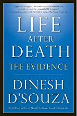 Life After Death: The Evidence Kindle Edition