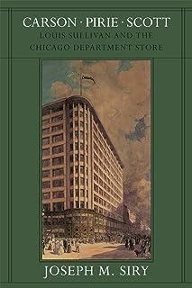 Carson Pirie Scott: Louis Sullivan and the Chicago Department Store