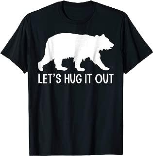 Let's Hug It Out T-shirt Funny Bear Hug Tee Shirt