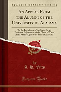 An Appeal from the Alumni of the University of Alabama: To the Legislature of the State, for an Equitable Adjustment of th...