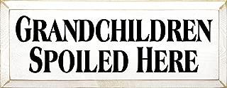 Sawdust City Wooden Sign - Grandchildren Spoiled Here (Cottage White)