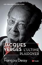 Livres Jacques Vergès, l'ultime plaidoyer (Les grands entretiens) PDF