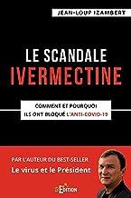 Le scandale Ivermectine: Comment et pourquoi ils ont bloqué l'anti-covid-19