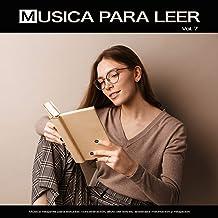 Musica para leer: Música relajante para estudiar, concentración, alivio del estrés, ansiedad, meditación y relajación, Vol. 7
