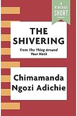 The Shivering (Kindle Single) (A Vintage Short) Kindle Edition
