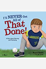 I'll Never Get All of That Done!: A Story about Planning and Prioritizing (Executive FUNction Book 8) Kindle Edition