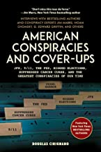 American Conspiracies and Cover-ups: JFK, 9/11, the Fed, Rigged Elections, Suppressed Cancer Cures, and the Greatest Consp...