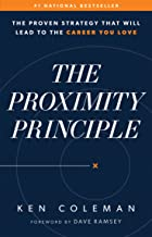 The Proximity Principle: The Proven Strategy That Will Lead to a Career You Love Book PDF