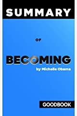 The Summary of Becoming by Michelle Obama   Goodbook Key Insights Kindle Edition