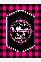 The Official RV Camping Journal – Workbook Logbook Trip Planner Notebook- Record Your Family Trips and Adventures with Checklists, Campground Reviews, and More.: Makes A Great Gift! Paperback
