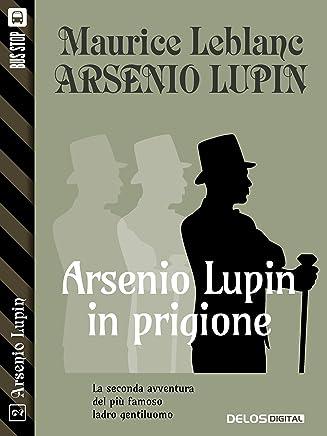 Arsenio Lupin in prigione: Arsenio Lupin ladro gentiluomo 2