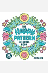 The Happy Pattern Coloring Book: Simple, Fun, Stress-Relieving Patterns for Everyone Paperback