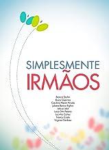 Simplesmente Irmãos (Portuguese Edition)