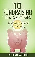 10 Fundraising Ideas & Strategies: Fundraising strategies to raise money