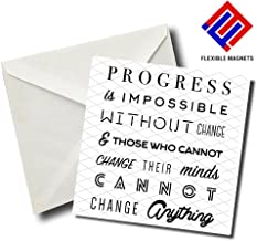 Progress Is Impossible Without Change & Those Who Cannot Change Their Minds Cannot Change Anything Inspirational Quote Magnet for refrigerator. Great Gift! By Flexible Magnets