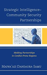 Strategic Intelligence-Community Security Partnerships: Molding Partnerships in Conflict-Prone Regions
