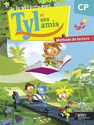 Je lis et jécris avec Tyl et ses amis. CP. Méthode de lecture. Per la Scuola elementare [Lingua francese]
