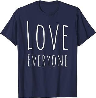 Love Everyone Shirt