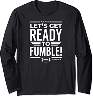 Let's Get Ready To Fumble! Funny Bad Football Team  Long Sleeve T-Shirt