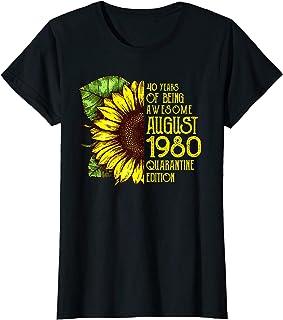 Womens Sunflower 40th Birthday Born August 1980 Quarantine Edition T-Shirt