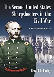 The Second United States Sharpshooters in the Civil War: A History and Roster