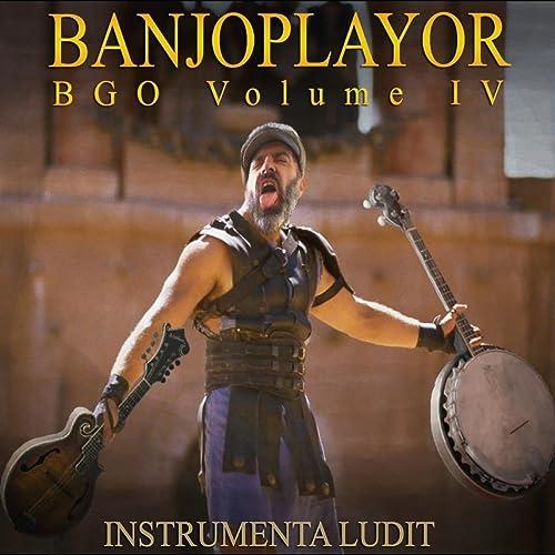 Banjoplayor, Vol  IV: Instrumenta Ludit by Banjo Guy Ollie