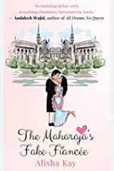 The Maharaja's Fake Fiancée : A passionate, funny, second chance Indian romance (Devgarh Royals Book 1) Kindle Edition