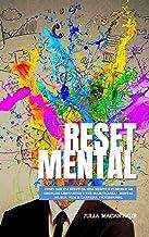 Reset Mental: Como Dar Um Reset Da Sua Mente E Eliminar As Crenças Limitantes E Ter Mais Clareza Mental Na Sua Vida E Carr...