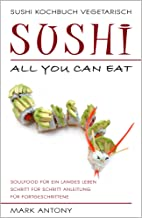 SUSHI KOCHBUCH VEGETARISCH. Sushi all you can eat. Schritt f