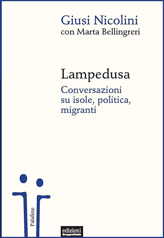 交流する明らかに眠いですLampedusa: Conversazioni su isole, politica, migranti (Italian Edition)