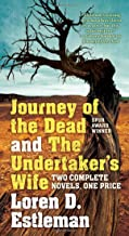 Journey of the Dead and the Undertaker's Wife: Two Complete Novels