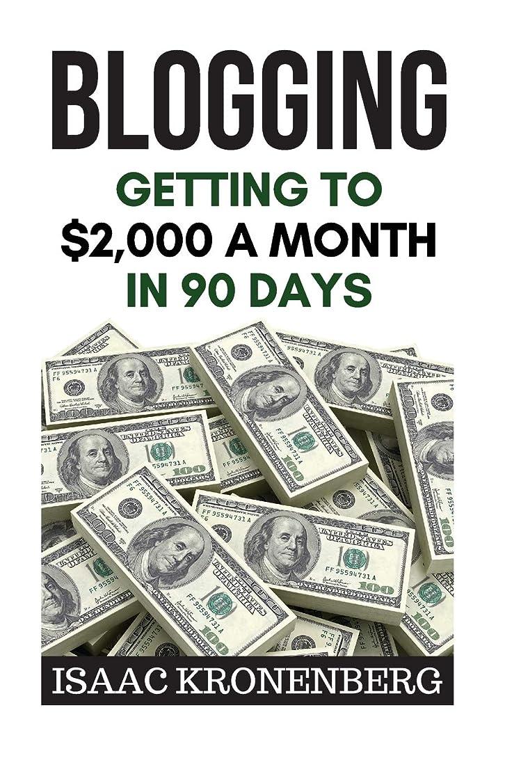 傑作動力学方言Blogging: Getting To $2,000 A Month In 90 Days (Blogging For Profit)