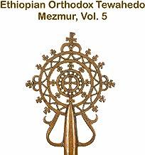 Ethiopian Orthodox Tewahedo Mezmur, Vol. 5