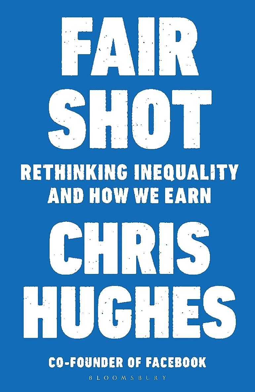 課税教育学革新Fair Shot: Rethinking Inequality and How We Earn (English Edition)