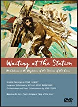 WAITING AT THE STATION The Meditations on the Mysteries of the Stations of the Cross based on St. John Paul II's Scriptural Way of the Cross