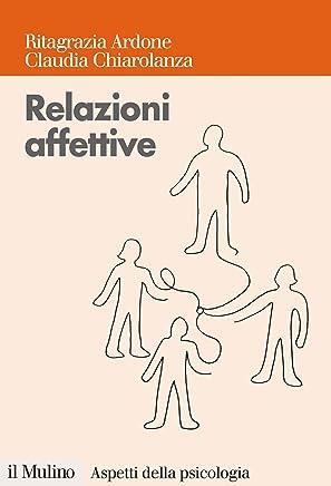 Relazioni affettive: I sentimenti nel conflitto e nella mediazione (Aspetti della psicologia)