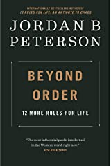 Beyond Order: 12 More Rules for Life Kindle Edition