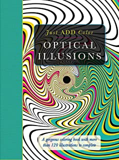 Optical Illusions: A Gorgeous Coloring Book with More than 120 Illustrations to Complete (Just Add Color)