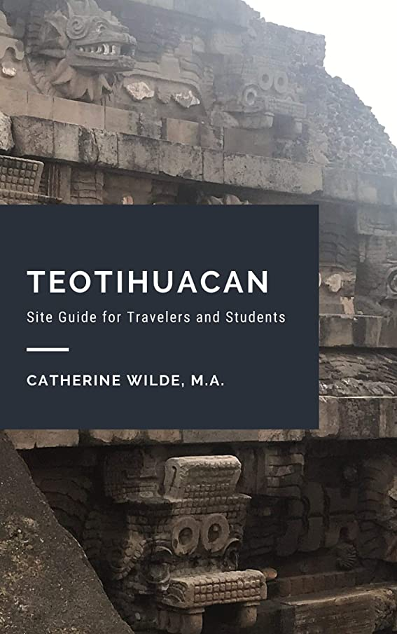 オーブン委員会なめらかTeotihuacan: Site Guide for Travelers and Students (English Edition)